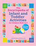 The Encyclopedia of Infant and Toddler Activities for Children Birth to 3, Revised Edition
