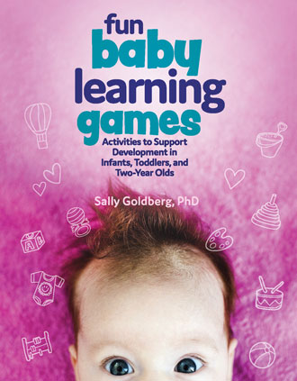 """Fun Baby Learning Games: Activities to Support Development in Infant, Toddlers, and Two-Year Olds"""