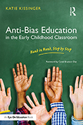Anti-Bias Eucation in the Early Childhood Classroom: Hand in Hand, Step by Step