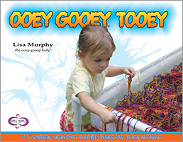 Ooey Gooey® Tooey: 140 exciting hands-on activity ideas for young children