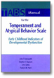Temperament and Atypical Behavior Scale (TABS) Manual