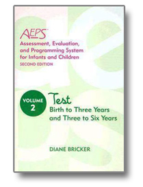 Assessment, Evaluation, and Programming System (AEPS) Test for Birth to Three Years and Three to Six Years