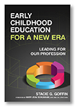 Early Childhood Education for a New Era