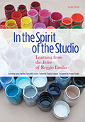In The Spirit of the Studio: Learning from the Atelier of Reggio Emilia, Second Edition