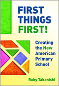 First Things First: Creating the New American Primary School