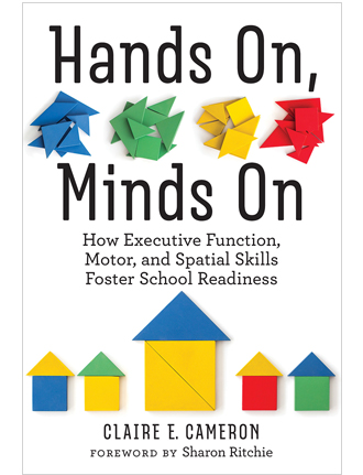 Hands On, Minds On: How Executive Function, Motor, and spactial Skills Foster School Readiness