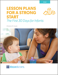 Lesson Plans for a Strong Start: The First 30 Days for Infants
