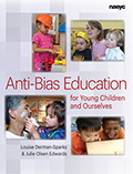 Anti-Bias Education for Young Children and Ourselves 10E