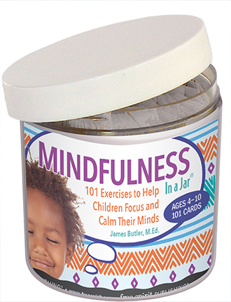 Mindfulness In a JarÆ: 101 Exercises to Help Children Focus and Calm Their Minds