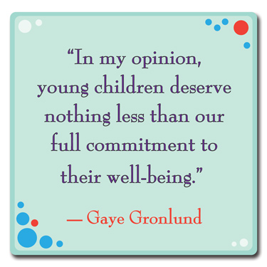 Quote by Gaye Gronlund