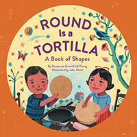 Round is a Tortilla: A Book of Shapes