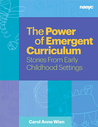 Power of Emergent Curriculum: Stories From Early Childhood Settings