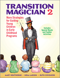 Transition Magician 2: More Strategies for Guiding Young Children in Early Childhood Programs