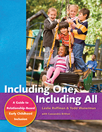 Including One, Including All: A Guide to Relationship-Based Early Childhood Inclusion