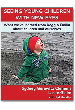 Seeing Young Children with New Eyes:What We've Learned from Reggio Emilia about Children and Ourselves
