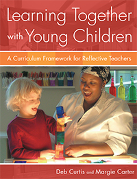 Learning Together With Young Children: A Curriculum Framework for Reflective Teachers