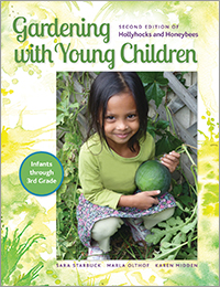 Gardening with Young Children: Second Edition of Hollyhocks and Honeybees