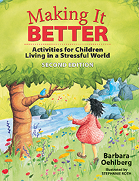 Making it Better: Activities for Children Living in a Stressful World, Second Edition