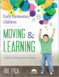 Early Elementary Children Moving & Learning: A Physical Education Curriculum