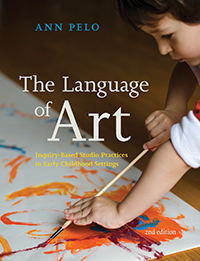 Language of Art 2nd Edition: Inquiry-Based Studio Practices in Early Childhood Settings