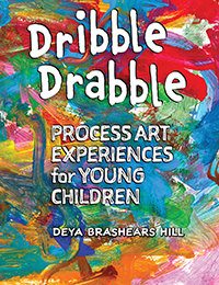 Dribble Drabble: Process Art Experiences for Young Children