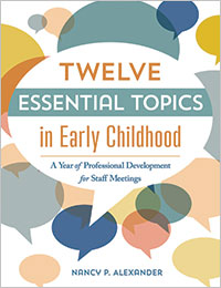 Twelve Essential Topics in Early Childhood: A Year of Professional Development for Staff Meetings