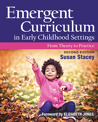 Emergent Curriculum in Early Childhood Settings 2nd Edition: From Theory to Practice
