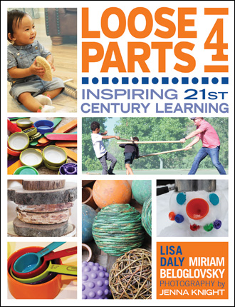 Loose Parts 4: Inspiring 21st Century Learning