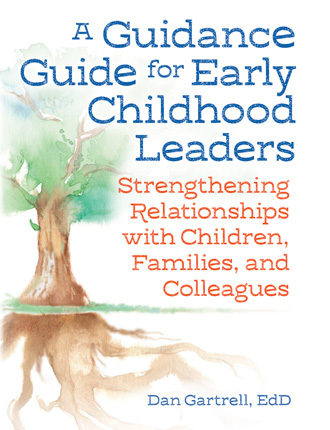 Guidance Guide for Early Childhood Leaders: Strengthening Relationships with Children, Families, and Colleagues