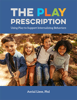 The Play Prescription: Using Play to Support Internalizing Behaviors