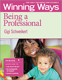 Being a Professional: Winning Ways for Early Childhood Professionals