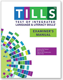 Test of Integrated Language and Literacy Skills Examiner's Manual