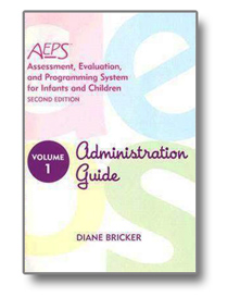 Assessment, Evaluation, and Programming System for Infants and Children (AEPS) Administration Guide, 2nd Edition
