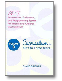 Assessment, Evaluation, and Programming System (AEPS) Curriculum for Birth to Three Years