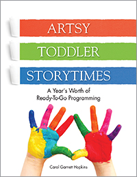 Artsy Toddler Storytimes: A Year's Worth of Ready-To-Go Programming