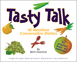 Tasty Talk: 40 Mealtime Conversation Starters