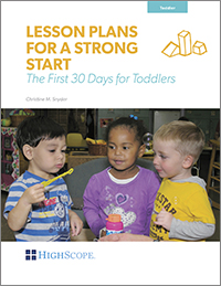 Lesson Plans for a Strong Start: The First 30 Days for Toddlers