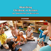 Watching Children in Action: An Opportunity for Discussion DVD