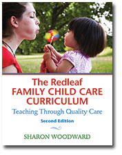 The Redleaf Family Child Care Curriculum Teaching Through Quality Care